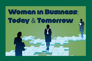 Women in Business: Today & Tomorrow Lecture Series
