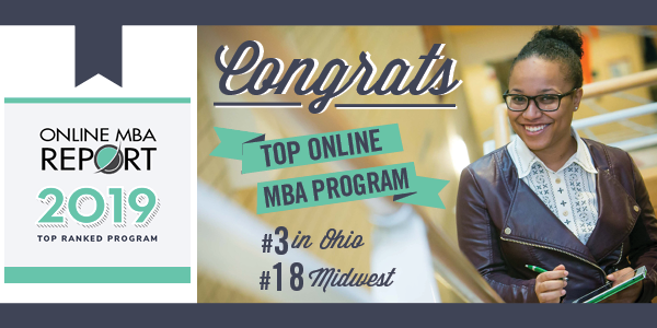 Cleveland State University's Online Accelerated MBA was ranked No. 3 in Ohio and as one the Top 20 Online MBA programs in the Midwest by the Online MBA Report for 2019.