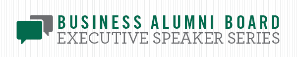 Business Alumni Board Executive Speaker Series