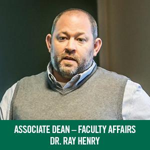 Dr. Ray Henry, Associate Dean - Faculty Affairs