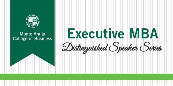 Executive MBA Distinguished Speaker Series