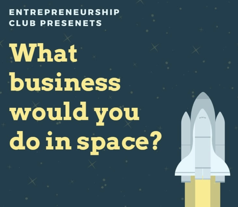 Entrepreneurship Club - Business in Space