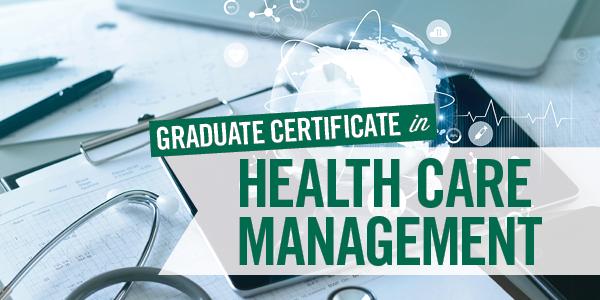 Health Care Management - Graduate Certificate