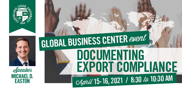 Documenting Export Compliance Webinar April 15-16, 2021